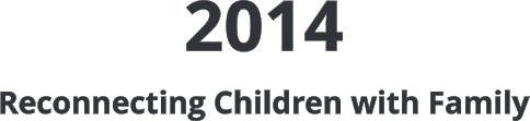 2014 Reconnecting Children with Family